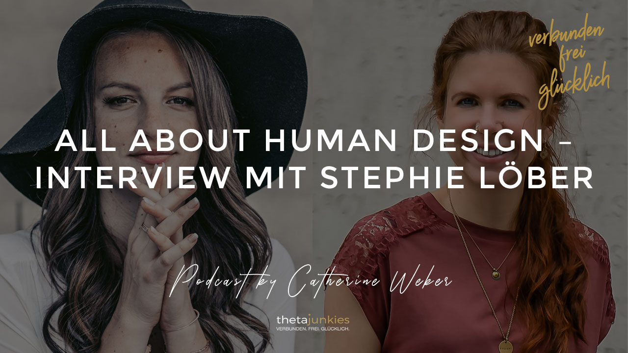 All-about-Human-Design-–-Interview-mit-Stephie-Löber